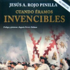 Libros: CUANDO ÉRAMOS INVENCIBLES, ILUSTRADO POR AUGUSTO FERRER-DALMAU - EDICIÓN ESPECIAL - NUEVO. Lote 197703478