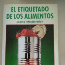 Libros: EL ETIQUETADO DE LOS ALIMENTOS.. Lote 197928463
