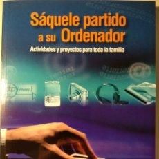 Libros: SÁQUELE PARTIDO A SU ORDENADOR. Lote 197929693