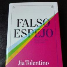Libros: FALSO ESPEJO REFLEXIONES SOBRE EL AUTOENGAÑO JIA TOLENTINO. LIBRO NUEVO. Lote 255470460