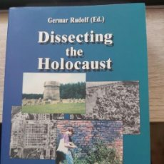 Libros: DISSECTING THE HOLOCAUST: THE GROWING CRITIQUE OF 'TRUTH' AND 'MEMORY' (PAPERBACK) GERMAR RUDOLF ED.. Lote 198614410