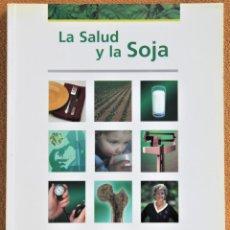 Libros: LA SALUD Y LA SOJA. 2007. INSTITUTO TOMAS PASCUAL.. Lote 198861953