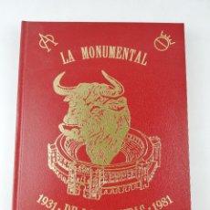 Libros: LA MONUMENTAL DE LAS VENTAS Y SU CIRCUNSTANCIA 1931 / 1981. Lote 199115052