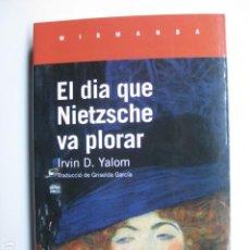 Libros: LIBRO EL DIA QUE NIETZSCHE VA PLORAR - ED. MIRMANDA - IRVIN D YALOM - NUEVO EN CATALAN. Lote 199151963