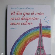 Libros: LIBRO EL DIA QUE EL MON ES VA DESPERTAR SENSE COLORS - ED. ROSA DELS VENTS - NUEVO EN CATALAN . Lote 199159193