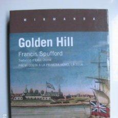 Libros: LIBRO GOLDEN HILL - ED. MIRMANDA - FRANCIS SPUFFORD - NUEVO EN CATALAN . Lote 199159386