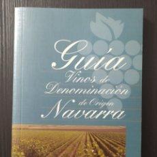 Libros: LIBRO GUIA VINOS DE DENOMINACIÓN DE ORIGEN NAVARRA. Lote 199162227