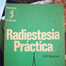 Libros: RADIESTESIA PRÁCTICA J. M. BURGUÈS. Lote 199432033