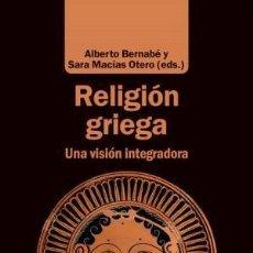 Libros: RELIGIÓN GRIEGA. UNA VISIÓN INTEGRADORA ALBERTO (ED. LI BERNABÉ : ESCOLAR Y MAYO EDITORES S.L., ESP. Lote 199447185