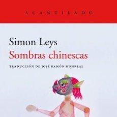 Libros: SOMBRAS CHINESCAS LEYS, SIMON ACANTILADO, 2020 GASTOS DE ENVIO GRATIS. Lote 199447781