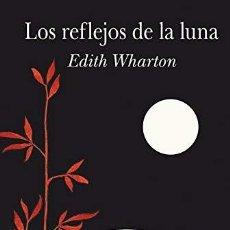 Libros: LOS REFLEJOS DE LA LUNA WHARTON, EDITH ALBA, ESPAÑA. TAPA DURA. CONDICIÓN: NUEVO. 21,5 CM . Lote 199448040