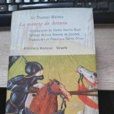 Libros: LA MUERTE DE ARTURO SIR THOMAS MALORY SIRUELA 2008. TAPA DURA CON SOBRECUBIERTA OBRA COMPLETA. Lote 199448392