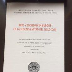 Libros: ARTE Y SOCIEDAD EN BURGOS EN LA SEGUNDA MITAD DEL SIGLO XVIII. PAYO HERNANZ RENÉ-JESÚS BURGOS 2003. Lote 199559820