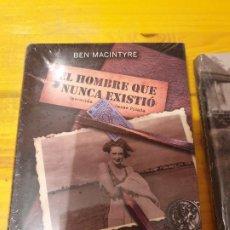 Libros: EL HOMBRE QUE NUNCA EXISTIÓ BEN MACINTYRE. Lote 199778262