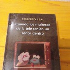 Libros: CUANDO LOS MUÑECOS DE LA TELE TENÍAN UN MUÑECO DENTRO...ROBERTO LEAL. Lote 199778353