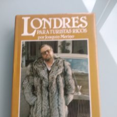 Libros: LONDRES PARA TURISTAS RICOS - JOAQUÍN MERINO (TAPA DURA). Lote 199822998