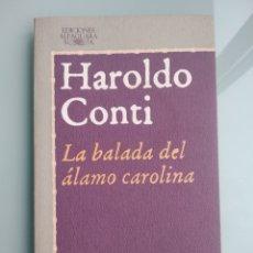 Libros: LA BALADA DEL ÁLAMO CAROLINA - HAROLDO CONTI (NUEVO). Lote 199899170