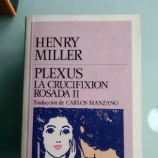 Libros: HENRY MILLER - PLEXUS; LA CRUCIFIXION ROSADA II (NUEVO). Lote 200317291