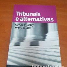 Libros: LIBRO TRIBUNALES Y ALTERNATIVAS EN PORTUGUES. Lote 200400480