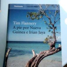 Libros: TIM FLANNERY - A PIE POR NUEVA GUINEA E IRIAN JAYA (NUEVO). Lote 200559991