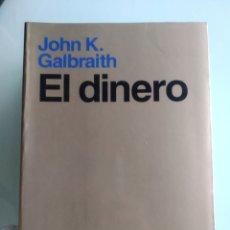 Libros: JOHN K. GALBRAITH - EL DINERO. Lote 200777405