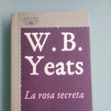 Libros: W.B. YEATS - LA ROSA SECRETA (NUEVO). Lote 200808672