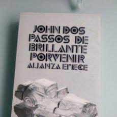 Libros: JOHN DOS PASSOS - UN BRILLANTE PORVENIR (NUEVO). Lote 200833697