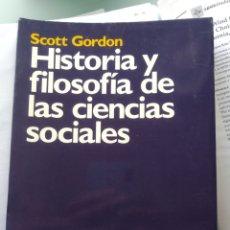 Libros: HISTORIA Y FILOSOFÍA DELAS CIENCIAS SOCIALES - SCOTT GORDON (NUEVO). Lote 201316762