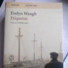 Libros: EVELYN WAUGH - ETIQUETAS (VIAJES POR EL MEDITERRÁNEO) (NUEVO). Lote 201648395