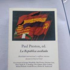 Libros: PAUL PRESTON - LA REPÚBLICA ASEDIADA. Lote 201649121