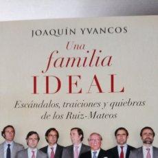 Libros: LIBRO UNA FAMILIA IDEAL. JOAQUÍN YVANCOS. EDITORIAL ESPASA. AÑO 2013.. Lote 201708963