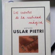 Libros: USLAR PIETRI - LOS CUENTOS DE LA REALIDAD MÁGICA (NUEVO). Lote 201851953