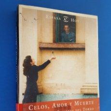 Libros: LIBRO / CELOS, AMOR Y MUERTE / JULIAN GARCIA CANDAU / ESPASA, NUEVO Y PRECINTADO. Lote 201935762