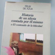 Libros: FELIX DE AZUA - HISTORIA DE UN IDIOTA CONTADA POR SI MISMO (NUEVO). Lote 202333662
