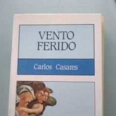 Libros: VENTO FERIDO - CARLOS CASARES (NUEVO). Lote 202334577