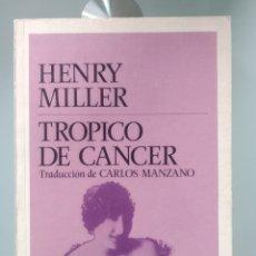 Libros: HENRY MILLER - TROPICO DE CANCER (NUEVO). Lote 202347836