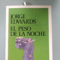 Libros: JORGE EDWARDS - EL PESO DE LA NOCHE (NUEVO). Lote 202348917