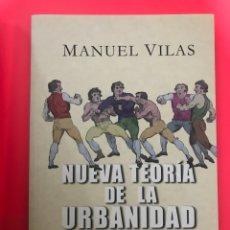 Libros: MANUEL VILAS, NUEVA TEORÍA DE LA URBANIDAD. Lote 202907563