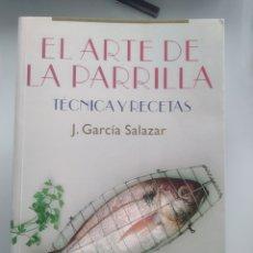 Libros: EL ARTE DE LA PARRILLA - GARCÍA SALAZAR (NUEVO). Lote 202943241