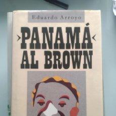 Libros: PANAMA AL BROWN - EDUARDO ARROYO. Lote 202944270