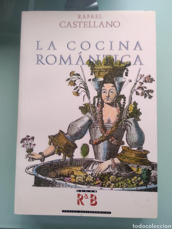 RAFAEL CASTELLANO - LA COCINA ROMÁNTICA (NUEVO) (Libros nuevos sin clasificar)