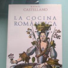 Libros: RAFAEL CASTELLANO - LA COCINA ROMÁNTICA (NUEVO). Lote 202949301