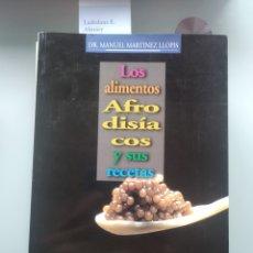 Libros: LOS ALIMENTOS AFRODISÍASCOS Y SUS RECETAS - MARTÍNEZ LLOPIS (NUEVO). Lote 203022206