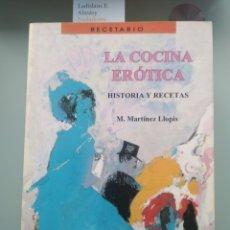 Libros: LA COCINA ERÓTICA, HISTORIA Y RECETAS - MARTÍNEZ LLOPIS (NUEVO). Lote 203022270