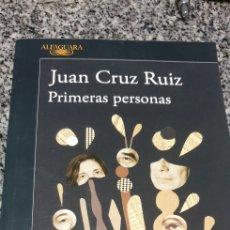 Libros: JUAN CRUZ RUIZ .PRIMERAS 0ERSONAS. Lote 203309057