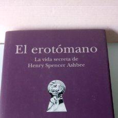 Libros: LIBRO EL EROTOMANO. IAN GIBSON. EDITORIAL B. AÑO 2002.. Lote 203314620