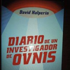 Libros: DIARIO DE UN INVESTIGADOR DE OVNIS. DAVID HALPERIN. GASTOS DE ENVIO INCLUIDOS. Lote 203391822