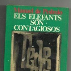 Libros: MANUEL DE PEDROLO - ELS ELEFANTS SÓN CONTAGIOSOS. ARTICLES (1962-1972). Lote 203446762
