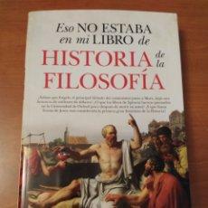 Libros: ESO NO ESTABA EN MI LIBRO DE HISTORIA DE LA FILOSOFÍA SANTIAGO NAVAJAS 2018. Lote 203496461