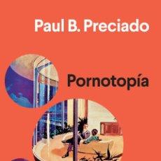 Libros: PORNOTOPÍA. ARQUITECTURA Y SEXUALIDAD EN «PLAYBOY» DURANTE LA GUERRA FRÍA. PAUL B. PRECIADO. Lote 203543523